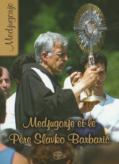 Medjugorje et le Père Slavko Barbaric-0