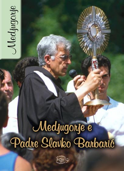 Medjugorje e Padre Slavko Barbaric -0
