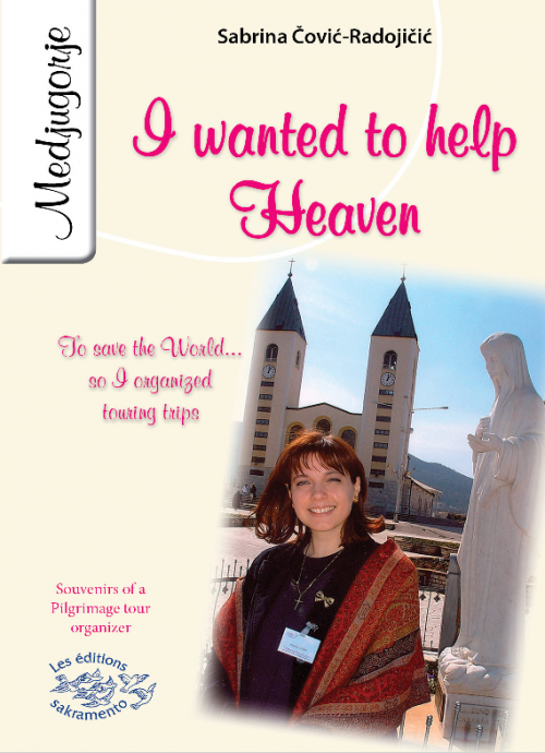 I wanted to help Heaven to save the World... so I organized touring trips -0